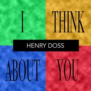 Henry Doss - I Think About You